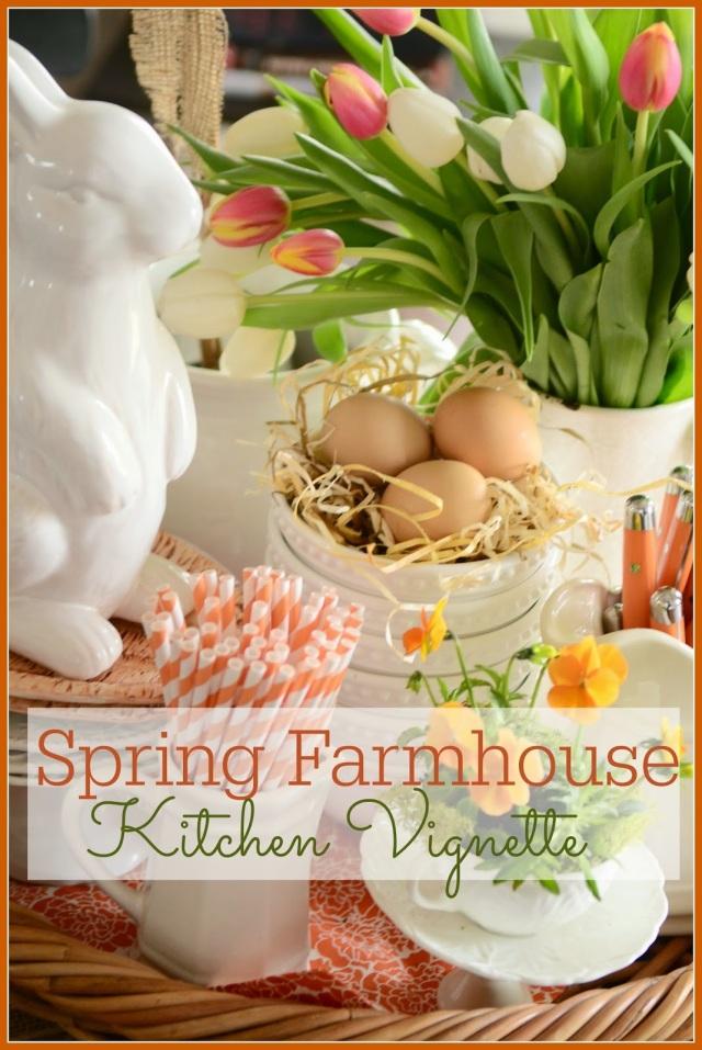 Spring Farmhouse Vignette-TITLE PAGE-stonegableblog